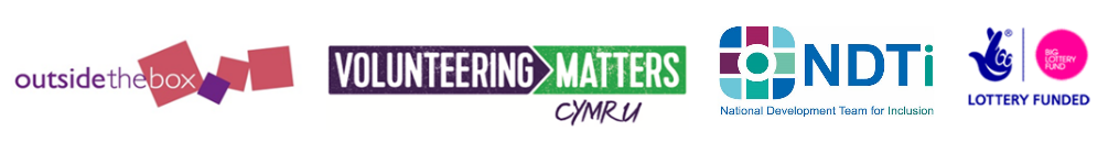 Logos for Outside the Box, Volunteering Matters Cymru, National Development Team for inclusion and Big Lottery