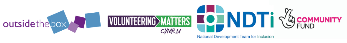 Logos for Outside the Box, Volunteering Matters Cymru, National Development Team for inclusion and National Lottery Community Fund