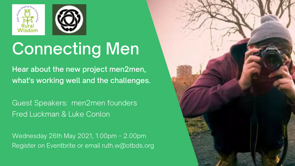 Connecting Men Webinar. Wednesday 26th May from 1.00 - 2.00pm. Register on Evenbrite or email ruth.w@otbds.org